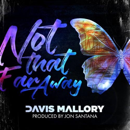 Davis Mallory - Not That Far Away Image