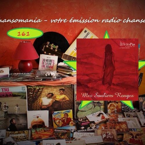 Chansomania 161 A Petits Pas 3 Juin 2017