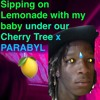 Sipping on Lemonade with My Baby Under Our Cherry Tree X Parabyl