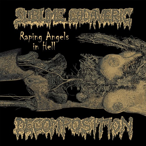 Sublime Cadaveric Decomposition - raping angels in hell (LP), Side A