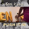 Ken Vybz - Push It In (Dancehall 2017)