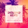 DIEMOND'KEVS - DON'T PLAY WITH ME ( ORIGINAL MIX )