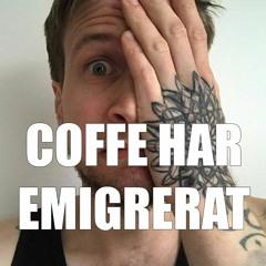 #4 - Coffe har emigrerat.