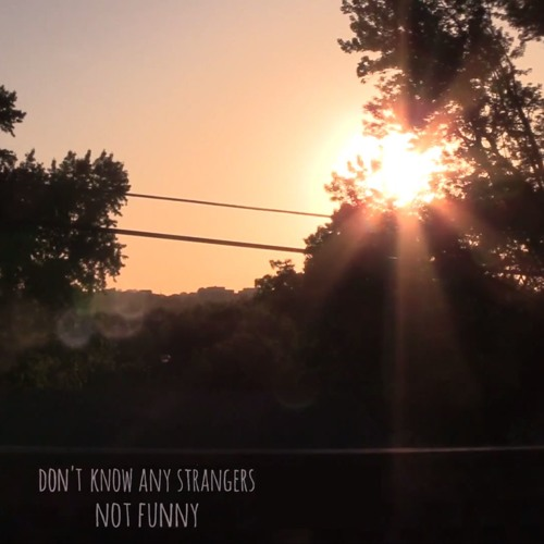 Don't Know Any Strangers (Single)