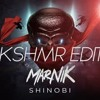 MARNIK - Shinobi (KSHMR EDIT) [FREE DOWNLOAD]