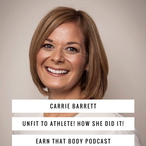 #59 Unfit to STAR Athlete! Find Out How with Carrie Barrett!