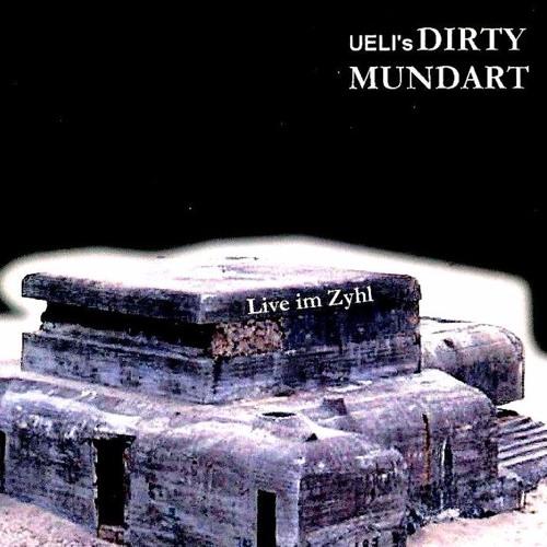 Ueli's Dirty Mundart: Live im Zyhl