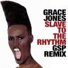 Grace Jones - Slave To The Rhythm (GSP Remix) FREE DOWNLOAD
