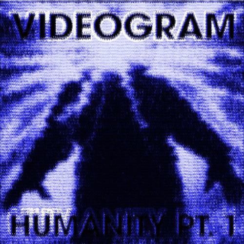 Humanity, Pt. 1 (Mutated)