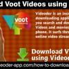 Download Voot Videos Using Videoder