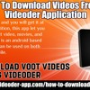 Procedure To Download Videos From Voot On Videoder Application