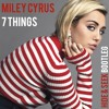 Miley Cyrus - 7 Things (Hide & Seek Bootleg) [FREE DOWNLOAD]