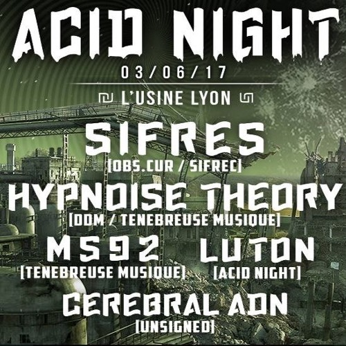 [DJ Set] Sifres @ Acid Night Lyon (FR) 030617