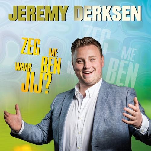 Jeremy Derksen - Zeg Me Waar Ben Jij
