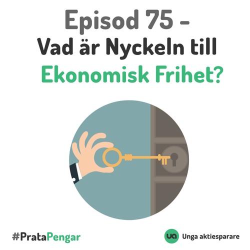 Episod 75 - Vad är nyckeln till ekonomisk frihet?