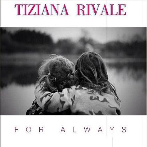 Tiziana Rivale - For Always (Vocal Version) Demo
