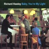 Richard Hawley - Baby, You're My Light