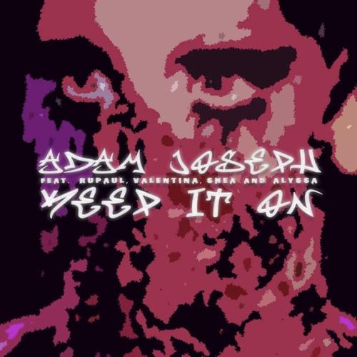 Adam Joseph - Keep It On ft. RuPaul, Valentina, Shea & Alyssa