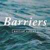 Barriers - Chris Stevens - June 4 2017