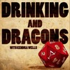 Drinking And Dragons - Episode 3: Tequila Sunset