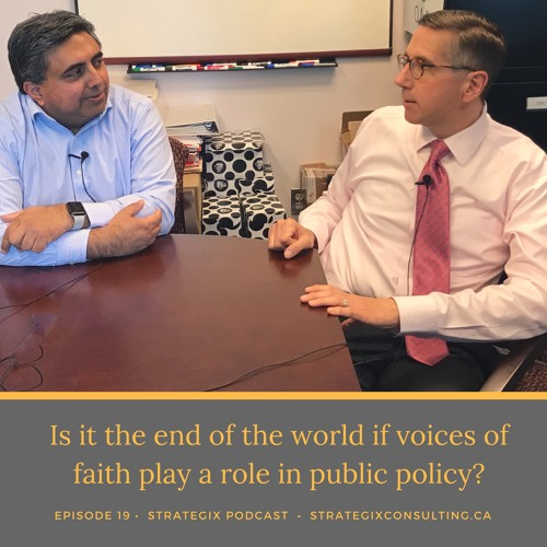 Ep 19 - Is it the end of world as we know it if voices of faith play a role in public policy?