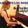 AMAR PELOS DOIS Salvador Sobral, Portugal, Winner Eurovision Song Contest, ESC 2017, PIANO COVER