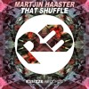 Martjin Haaster - That Shuffle (Original Mix) OUT NOW