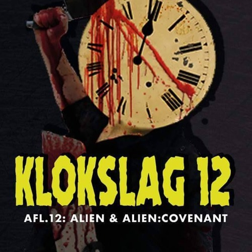 12. Alien (1979) & Alien Covenant (2017) (Guest: Nicky Castermans)