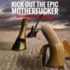 Kick Out The Epic Motherf**ker (Sullivan King & Riot Ten Remix)