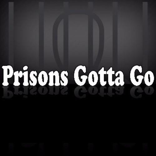 Prisons Gotta Go