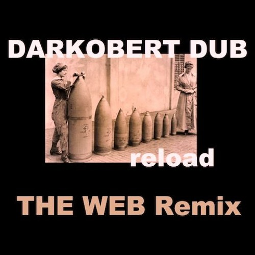 Darkobert Dub - Reload (THE WEB Remix)