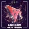 Bones Noize - The Six Sinisters [DROP IT NETWORK EXCLUSIVE]