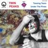 Twin Peaks - Tossing Tears [Sweet '17 Singles Series]