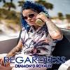 Diiamon'd Royalty - Regardless - #SCR Pd. by Cash Money AP