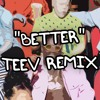 Better - Lil Yachty ft Stefflon Don - TEEV Remix