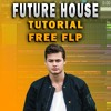 FUTURE HOUSE MIKE WILLIAMS STYLE TUTORIAL + FLP