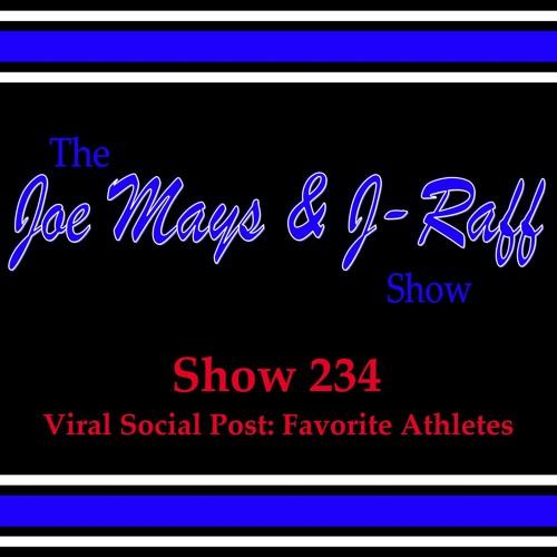 The Joe Mays & J-Raff Show: Episode 234 - Favorite Athletes (Viral Social Post)