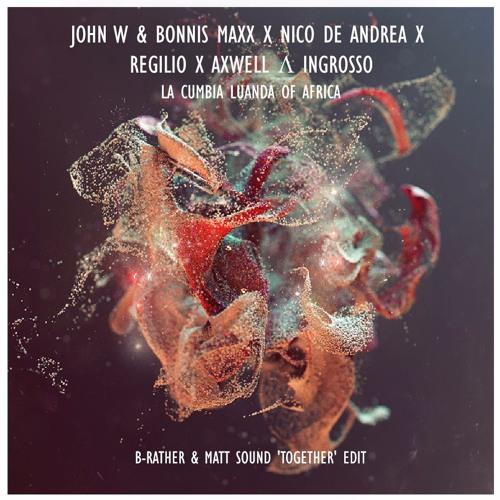 John W & Bonnis Maxx X VA - La Cumbia Luanda Of Africa (B-Rather & Matt Sound 'Together' Edit)