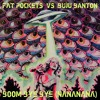 Fat Pockets VS Buju Banton - Boom Bye Bye (NaNaNaNa)