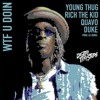 Young Thug Wtf You Doin Ft Quavo Duke Rich The Kid Prod Dj Durel Mp3