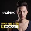 VONIK - Drop The BASS #003 (EDM Festival)