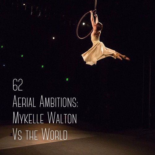#62 | Aerial Ambitions: Mykelle Walton Vs The World