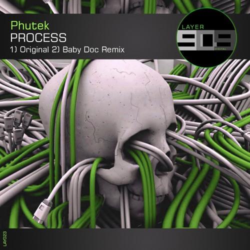 PHUTEK - PROCESS (Original & Baby Doc Remix)