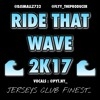 Ride Dat Wave 2k17 ( S/o To Dj Frosty ) - @Flyy_TheProducer & @DjSmallz732 Ft. @pyt.ny_ AKA Nyema