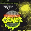 Download Episode 34 - Mad Conductor News - Cast From The Sewer Mp3