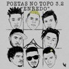 Poetas no Topo 3.2 - Raillow | Xamã | LK | Choice | Leal | Neto | Ghetto ZN | Lord (Prod. Slim & TH)