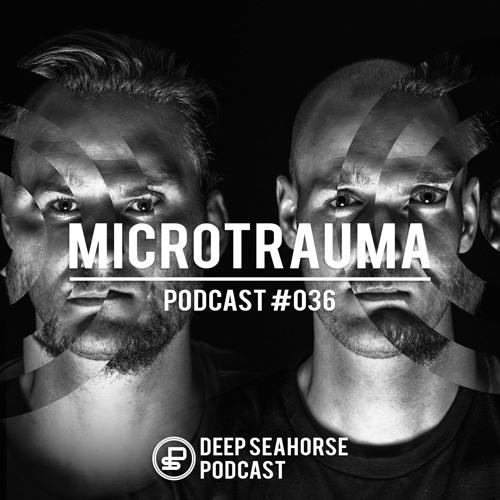 Microtrauma - Deep Seahorse Podcast #036