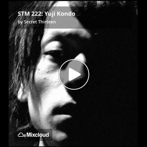 Secret Thirteen Mix - STM 222 - Yuji Kondo - May 2017