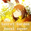 Undertale (Flowerfell) - Secret Garden feat. Radix (Vocal cover)
