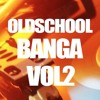 Old School Banga Vol 2 Mixed by DJ MANCHOO